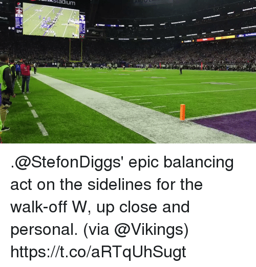 balancing: Sladium  0: 10  ite  0 10 .@StefonDiggs' epic balancing act on the sidelines for the walk-off W, up close and personal. (via @Vikings) https://t.co/aRTqUhSugt