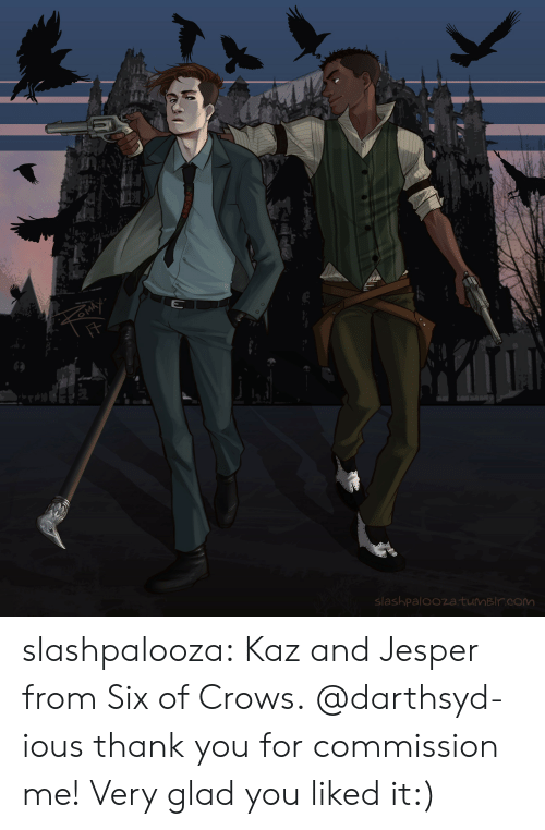 Target, Tumblr, and Thank You: slashpaloozatumBlr.com slashpalooza:  Kaz and Jesper from Six of Crows. @darthsyd-ious thank you for commission me! Very glad you liked it:)