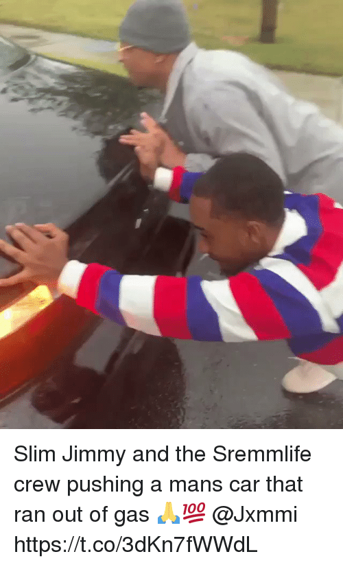 Car, Slim, and Crew: Slim Jimmy and the Sremmlife crew pushing a mans car that ran out of gas 🙏💯 @Jxmmi https://t.co/3dKn7fWWdL