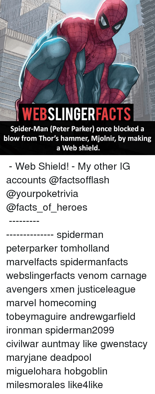Mjølnir: SLINGER  FACTS  WEB  Spider-Man (Peter Parker) once blocked a  blow from Thor's hammer, Mjolnir, by making  a Web shield. ▲▲ - Web Shield! - My other IG accounts @factsofflash @yourpoketrivia @facts_of_heroes ⠀⠀⠀⠀⠀⠀⠀⠀⠀⠀⠀⠀⠀⠀⠀⠀⠀⠀⠀⠀⠀⠀⠀⠀⠀⠀⠀⠀⠀⠀⠀⠀⠀⠀⠀⠀ ⠀⠀----------------------- spiderman peterparker tomholland marvelfacts spidermanfacts webslingerfacts venom carnage avengers xmen justiceleague marvel homecoming tobeymaguire andrewgarfield ironman spiderman2099 civilwar auntmay like gwenstacy maryjane deadpool miguelohara hobgoblin milesmorales like4like