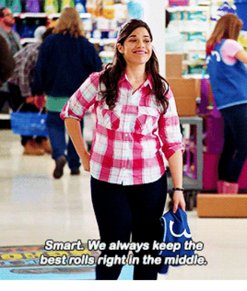 Smarts: Smarts We always keep the  bestrolls rightin the middle