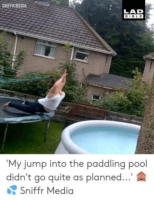 Paddling: SMFER MEDLA  LAD  BIB LE 'My jump into the paddling pool didn't go quite as planned...' 🙈💦  Sniffr Media
