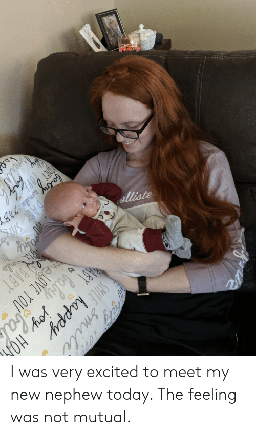 Dab: SMILE happy  liste  BABY  muile  DAB SH  Gagyamile 3BY  ziniy  COVE  Smile  baby ioy HO  meloVE rou  FONEY I was very excited to meet my new nephew today. The feeling was not mutual.