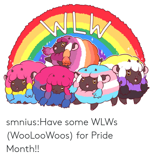 Tumblr, Blog, and Com: Smnius. smnius:Have some WLWs (WooLooWoos) for Pride Month!!