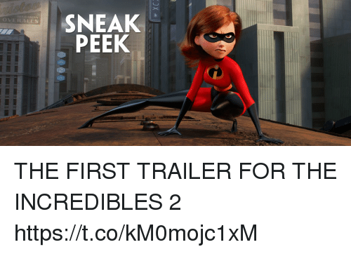 The Incredibles, Incredibles 2, and Relatable: SNEAK  PEEK  OVERALLS THE FIRST TRAILER FOR THE INCREDIBLES 2 https://t.co/kM0mojc1xM