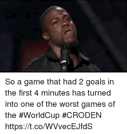 Goals, Soccer, and The Worst: So a game that had 2 goals in the first 4 minutes has turned into one of the worst games of the #WorldCup  #CRODEN https://t.co/WVvecEJfdS