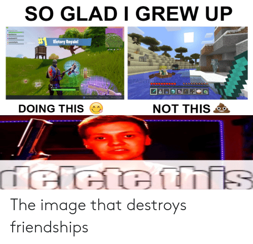 Salty Springs: SO GLAD I GREW UP  SALTY SPRINGS  Victory Royale!  DFAINTEDSAD  NOT THIS  DOING THIS  deictethis The image that destroys friendships