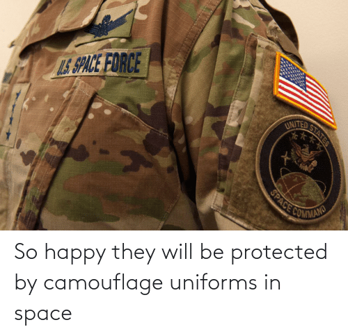 Protected: So happy they will be protected by camouflage uniforms in space