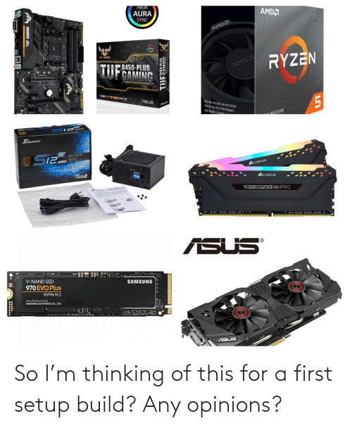 opinions: So I'm thinking of this for a first setup build? Any opinions?