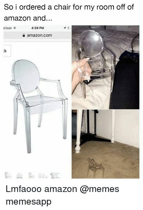Amazon, Memes, and amazon.com: So i ordered a chair for my room off of  amazon and...  erizon  4:39 PM  a amazon.com  :k Lmfaooo amazon @memes memesapp