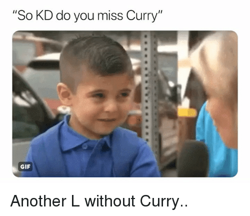 """Basketball, Gif, and Nba: """"So KD do you miss Curry""""  GIF Another L without Curry.."""
