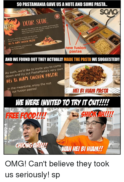 """Fusionator: SO PASTAMANIA GAVE US A NOTE AND SOME PASTA..  CST  We saw the meme that you  ideas so much that we  nto a real Fusion Mania dish!  posted, and loved the  actualy made one of them  t  As such, we'd like to invite you to come  down and try Pasta  out PastaMania's very own  Hei 8i HiAM (""""iCKEN PASTA!  the meantime, enjoy the rest  our fusion pastas  new fusion  pastas  AND WE FOUND OUT THEY ACTUALLY MADE THE PASTA WE SUGGESTED!!  As such, we'd like to invite you to c  down and try out PastaMania's very  ome  own  HEi 8i HiAM (HiCKEN PASTA!  In the meantime, enjoy the rest  our fusion pastas!  HEI BI HIAM PASTA  WE WERE INVITED TO TRY IT OUT!!!'  FREE FOODI!!!  SHIOK AH!!  WAH HEI BI HIAM! OMG! Can't believe they took us seriously! sp"""