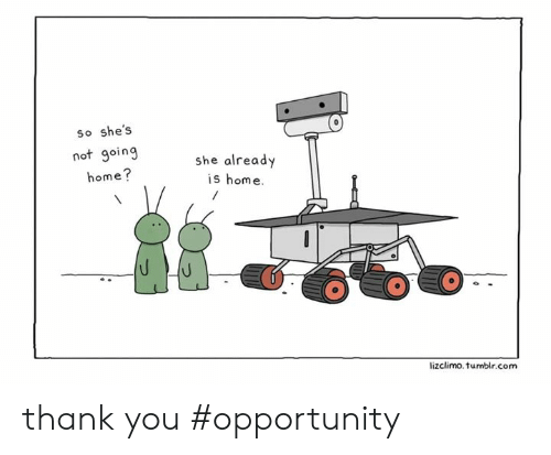 Lizclimo Tumblr: so she's  not going  home?  she already  is home.  lizclimo.tumblr.com thank you #opportunity