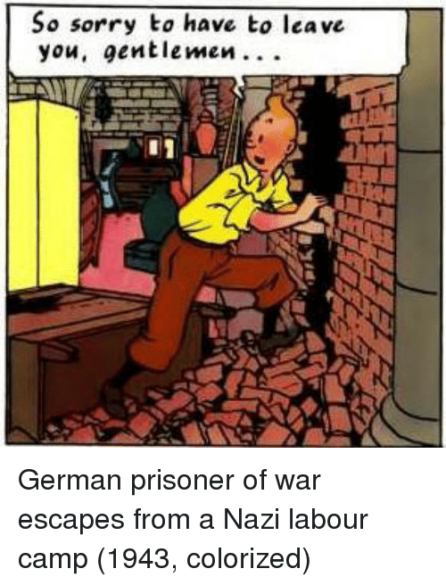 prisoner of war: So sorry to have to leave  you, entlemen German prisoner of war escapes from a Nazi labour camp (1943, colorized)