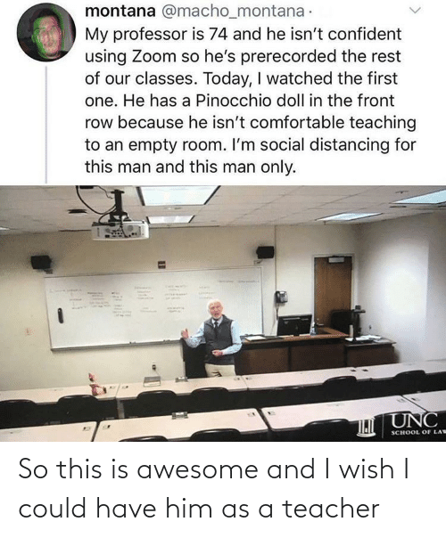 I Could: So this is awesome and I wish I could have him as a teacher