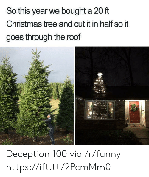 Anaconda, Christmas, and Funny: So this year we bought a 20 ft  Christmas tree and cut it in half so it  goes through the roof Deception 100 via /r/funny https://ift.tt/2PcmMm0