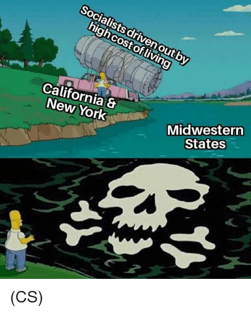 Memes, New York, and California: Socialistsdrivenout by  highcost ofliving  California &  New York  Midwestern  States (CS)