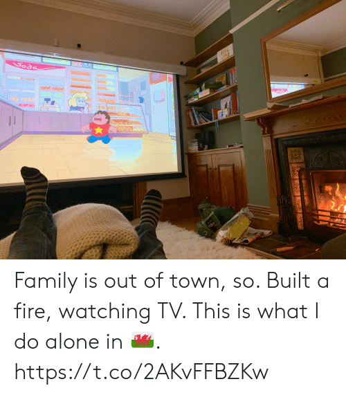Being Alone, Family, and Fire: Soda Family is out of town, so.  Built a fire, watching TV.  This is what I do alone in 🏴. https://t.co/2AKvFFBZKw