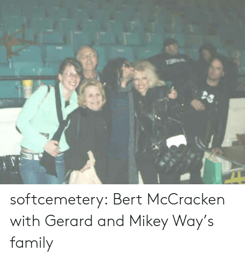 bert: softcemetery:  Bert McCracken with Gerard and Mikey Way's family
