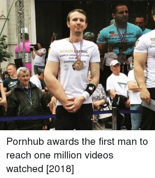 Pornhub, Videos, and One: SOKOLLARI  CUP Pornhub awards the first man to reach one million videos watched [2018]