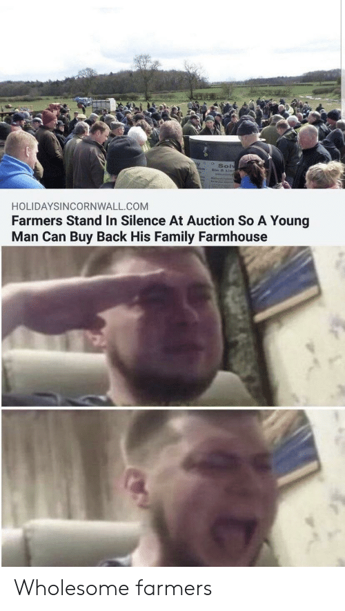 Family, Wholesome, and Silence: Sol  HOLIDAYSINCORNWALL COM  Farmers Stand In Silence At Auction So A Young  Man Can Buy Back His Family Farmhouse Wholesome farmers