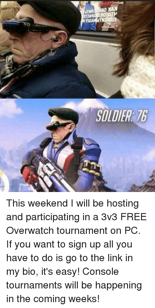 Consolence: SOLDIER 16 This weekend I will be hosting and participating in a 3v3 FREE Overwatch tournament on PC. If you want to sign up all you have to do is go to the link in my bio, it's easy! Console tournaments will be happening in the coming weeks!