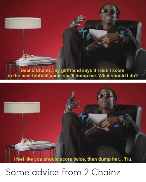 Advice: Some advice from 2 Chainz
