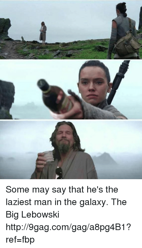 Dank, 🤖, and The Big Lebowski: Some may say that he's the laziest man in the galaxy. The Big Lebowski http://9gag.com/gag/a8pg4B1?ref=fbp