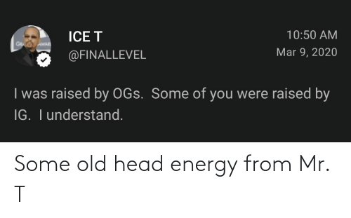 head: Some old head energy from Mr. T