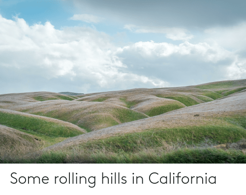 rolling: Some rolling hills in California