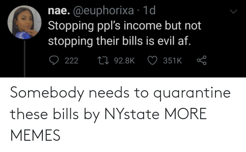 somebody: Somebody needs to quarantine these bills by NYstate MORE MEMES