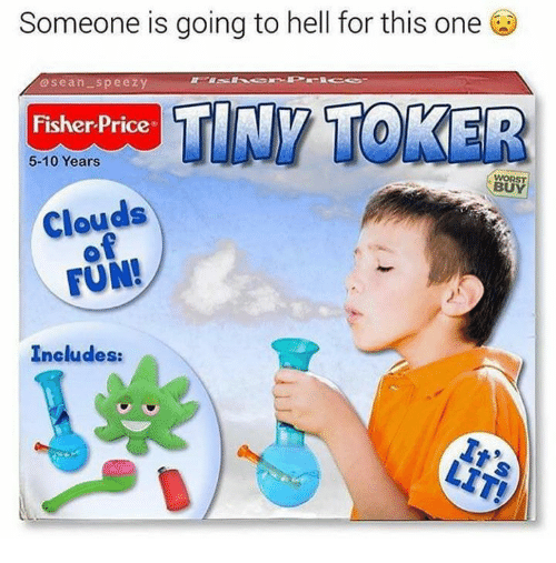 Going To Hell: Someone is going to hell for this one  asean speezy  TINY TOKER  Fisher Price  5-10 Years  WORST  BUY  Clouds  FUN!  Includes: