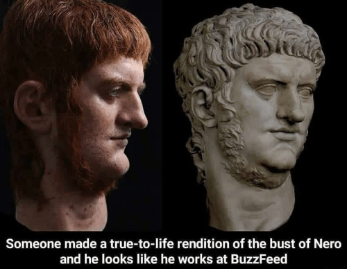 Life, True, and Buzzfeed: Someone made a true-to-life rendition of the bust of Nero  and he looks like he works at BuzzFeed