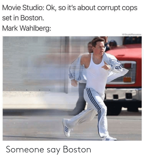 Boston: Someone say Boston