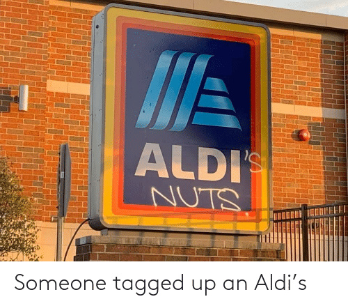 Tagged: Someone tagged up an Aldi's