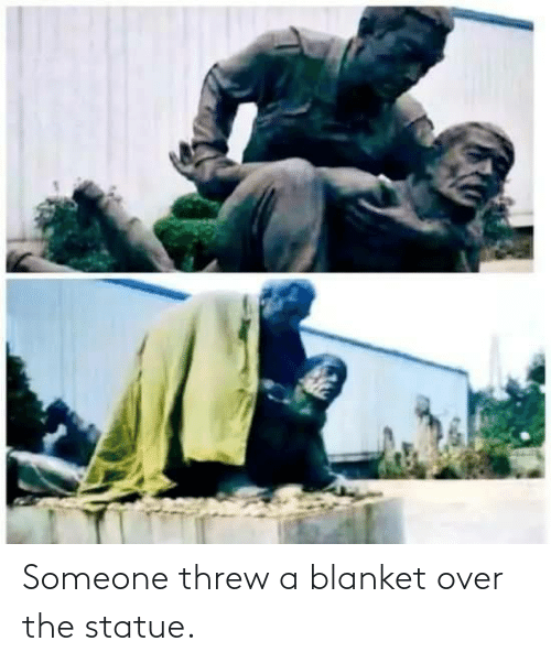 blanket: Someone threw a blanket over the statue.