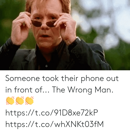 Memes, Phone, and 🤖: Someone took their phone out in front of... The Wrong Man. 👏👏👏 https://t.co/91D8xe72kP https://t.co/whXNKt03fM