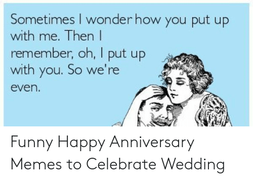 25 Best Memes About Funny Happy Anniversary Funny Happy