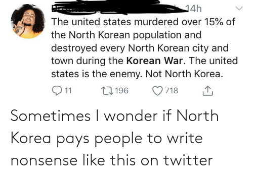 Conservative Memes: Sometimes I wonder if North Korea pays people to write nonsense like this on twitter