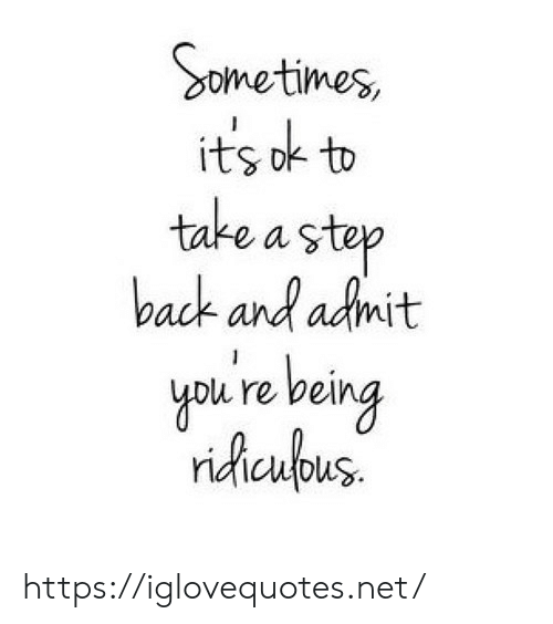 Back, Net, and Step: Sometimes,  its ok to  take a step  back and anit  you re being  nacupus. https://iglovequotes.net/