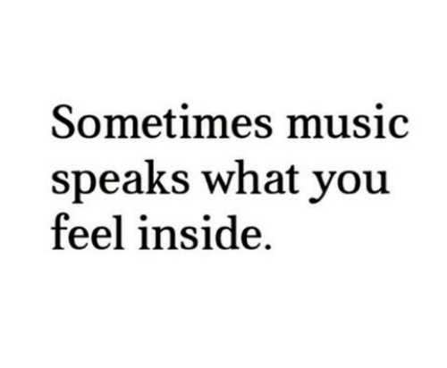 Music, You, and Inside: Sometimes music  speaks what you  feel inside