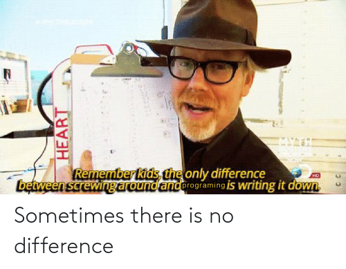 there is: Sometimes there is no difference