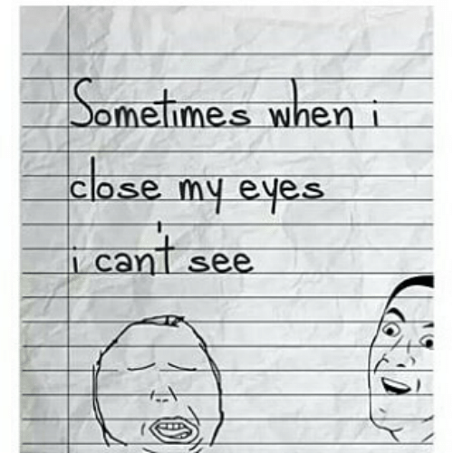Indonesian (Language), Eyes, and Sometimes: Sometimes when  close my eyes  nt see