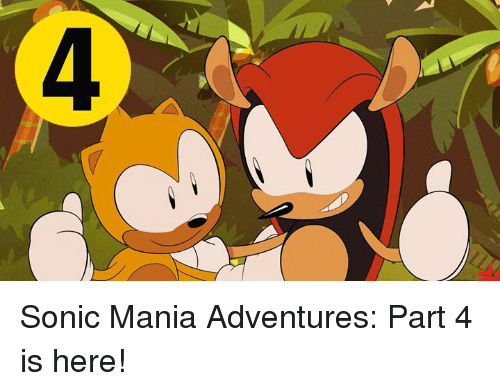 Dank, Sonic, and 🤖: Sonic Mania Adventures: Part 4 is here!