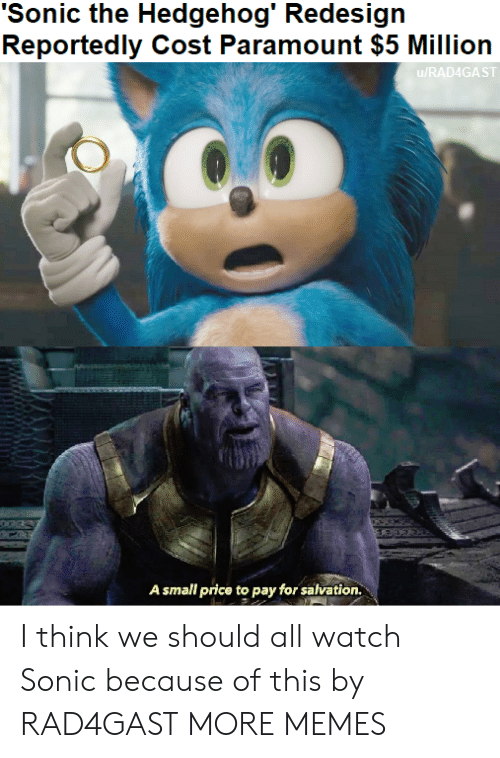 Sonic The Hedgehog Redesign Reportedly Cost Paramount 5 Million Urad4gast A Small Price To Pay For Salvation I Think We Should All Watch Sonic Because Of This By Rad4gast More Memes