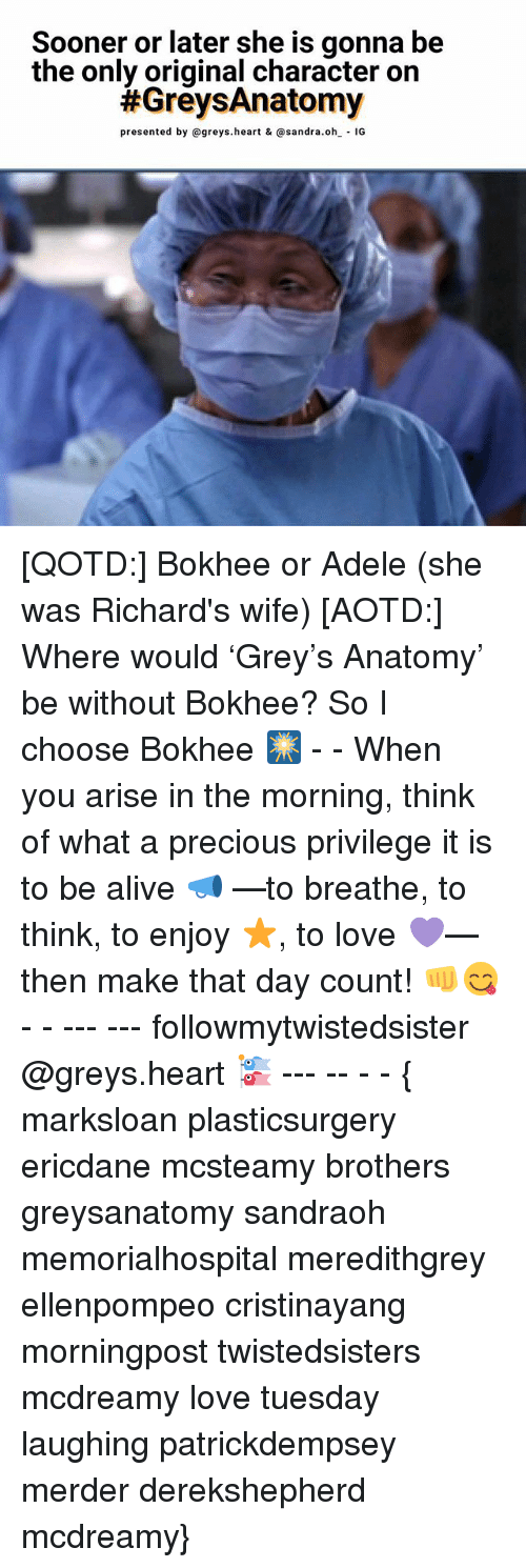 sandra oh: Sooner or later she is gonna be  the only original character on  #GreysAnatomy  presented by greys. heart & @sandra. oh- IG [QOTD:] Bokhee or Adele (she was Richard's wife) [AOTD:] Where would 'Grey's Anatomy' be without Bokhee? So I choose Bokhee 🎆 - - When you arise in the morning, think of what a precious privilege it is to be alive 📣 —to breathe, to think, to enjoy ⭐, to love 💜— then make that day count! 👊😋 - - --- --- followmytwistedsister @greys.heart 🎏 --- -- - - { marksloan plasticsurgery ericdane mcsteamy brothers greysanatomy sandraoh memorialhospital meredithgrey ellenpompeo cristinayang morningpost twistedsisters mcdreamy love tuesday laughing patrickdempsey merder derekshepherd mcdreamy}