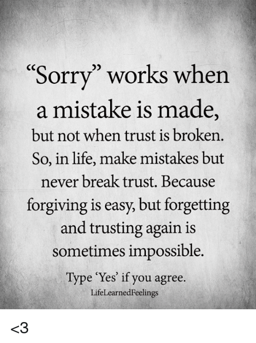 mistakes are made to be forgiven Can i be forgiven d avid, israel's king, got things very wrong he when we do wrong things, make mistakes and hurt people, we will still have to live with the.