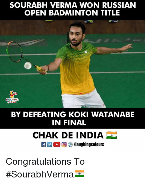 Congratulations, India, and Russian: SOURABH VERMA WON RUSSIAN  OPEN BADMINTON TITLE  AUGHING  BY DEFEATING KOKI WATANABE  IN FINAL  CHAK DE INDIA  f/laughingcolours Congratulations To #SourabhVerma🇮🇳