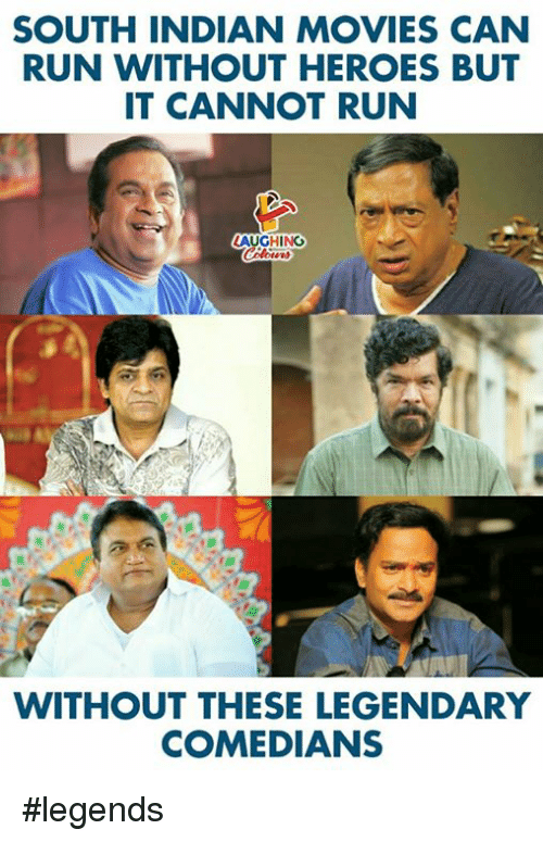 Movies, Run, and Heroes: SOUTH INDIAN MOVIES CAN  RUN WITHOUT HEROES BUT  IT CANNOT RUN  AUGHING  WITHOUT THESE LEGENDARY  COMEDIANS #legends