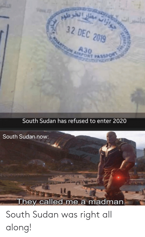 Along: South Sudan was right all along!